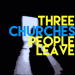 threechurchespeopleleave