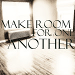 MakeRoomforOneAnother